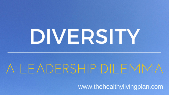 Diversity.  A leadership dilemma.