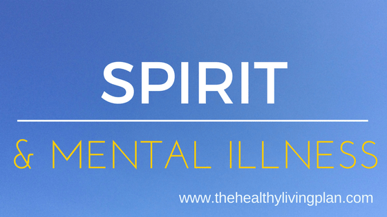 A spiritual perspective on mental illness.