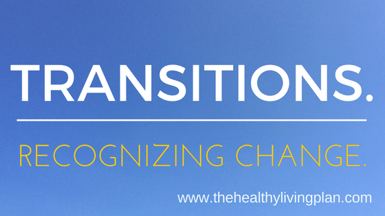 Transitions. Recognizing change.