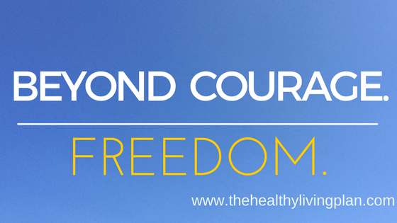 Beyond courage. Freedom.