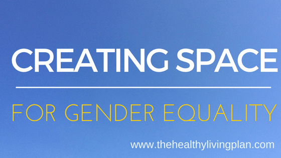 Creating Space for Gender Equality