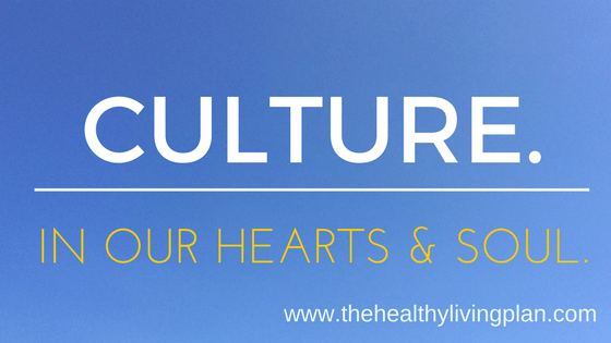 Culture. In our hearts and soul.