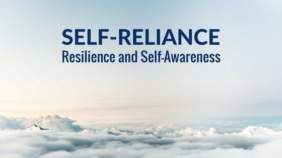 How to build self-reliance, resilience and self-awareness.